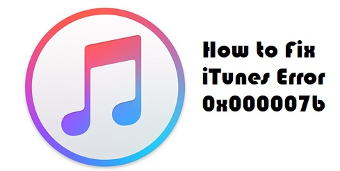 0x000007b error fix iTunes