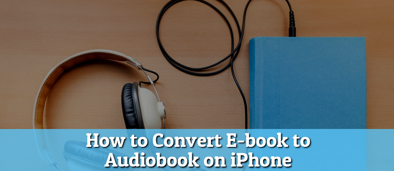 audio books iphone how to convert e book to audiobook on iphone imentality 10193