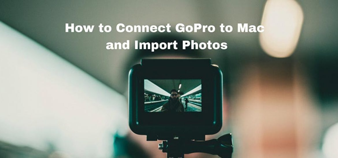 how to connect gopro hero 5 to mac