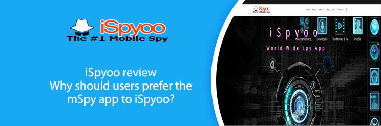 iSpyoo-review-Why-should-users-prefer-the-mSpy-app-to-iSpyoo-